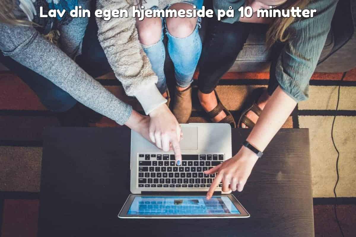 Lav din egen hjemmeside på 10 minutter